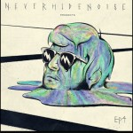 Never Hide Noise EP4