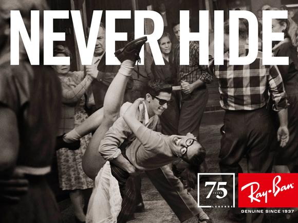 Campagne Never Hide des années 50