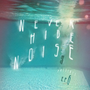 Never Hide Noise EP6